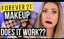 Buy or Bye: FOREVER 21 MAKEUP || What Worked & What DIDN'T