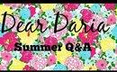 Dear Daria l Summer Q&A