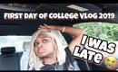 First Day Of College Vlog 2019