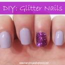 DIY: Glitter Nails