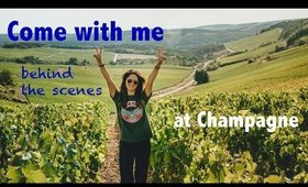 COME WITH ME: behind the scenes at Champagne region