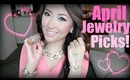 LOVE! ♡ April Jewelry Picks!