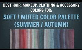 Soft Summer & Soft Autumn Color Palette - Best Hair, Makeup, Outfit Colors - Neutral Skin Undertone