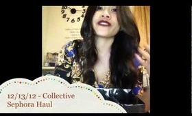 12/13/12 - Collective Sephora Haul