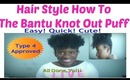 Natural Hairstyle: Simple and Cute How To- Bantu Knot Out Puff using LRC