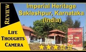 Restaurant Review: Imperial Heritage, Sakleshpur, Karnataka (India) - Ep 169   Life Thoughts Camera