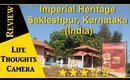 Restaurant Review: Imperial Heritage, Sakleshpur, Karnataka (India) - Ep 169 | Life Thoughts Camera