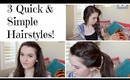 3 Quick And Easy Hairstyles