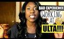 My Bad Experience Working at ULTA!!    RANT