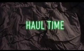 Haul Time!!!