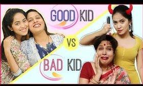 GOOD Kids vs BAD Kids …   #Teenagers #Mom #Fun #Sketch #RolePlay #Anaysa #ShrutiArjunAnand