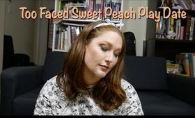 Too Faced Sweet Peach: Play Date