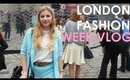 VLOG - New Look Refuel Room + London Fashion Week