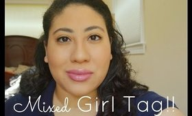 Mixed Girl Tag with @thebeautydly !
