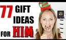 77 CHRISTMAS GIFT IDEAS FOR HIM