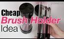 Cheap Brush Holder : Make Up Artist Brush Holder, Can, DIY