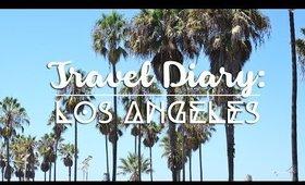 Travel Diary: Los Angeles ♡