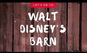 Walt Disney's Barn!