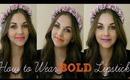 How to Wear BOLD Lipsticks