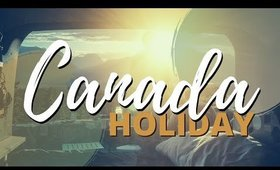 CANADA HOLIDAY | [Canada Travels 2020] ✅
