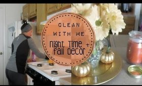 Clean With Me | Night Time + Fall Decor