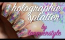 Holographic Splatter Plastic Wrap Nail Art Tutorial | lacquerstyle