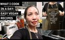 WHAT I COOK IN A DAY | EASY VEGAN RECIPES | Thefabzilla
