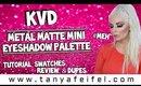 KVD Metal Matte Mini Eyeshadow Palette #MEH | Tutorial, Swatches, Review, & Dupes | Tanya Feifel