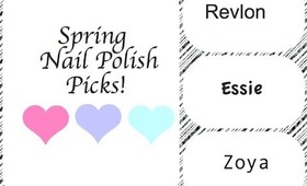 Favorite Nail Polishes for Spring! :D