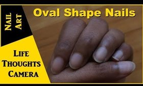 Tutorial: How to File and Shape Nails to Oval at Home [Step by Step] - Ep 160   Life Thoughts Camera