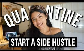 How To Start A Side Hustle At Home : Make Money Online | Quarantine Life