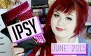 Ipsy June 2015 | Review + Unboxing