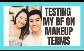 TESTING MY BF ON HIS MAKEUP KNOWLEDGE⎮AIMS