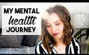 My Mental Health Journey | Anxiety, Therapy, and More