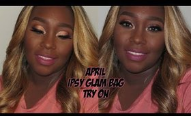 Ipsy Glam Bag Unboxing + Try On