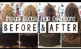 Hair Extensions Before & After | Instant Beauty ♡
