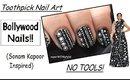 Bollywood Nails ** Sonam Kapoor  || No Tools || Toothpick Nail Art * India fashion *