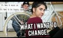 What I want to Change...