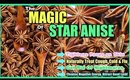 STAR ANISE For Tighter Skin, Natural Cough & Cold Remedy │Get Rid Of Nightmares And Negative Energy!
