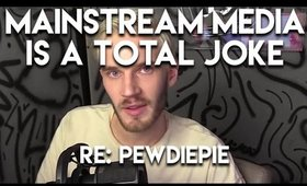 RE: PewDiePie Apologizes for Anti-Semitic Jokes, WSJ Hit Piece