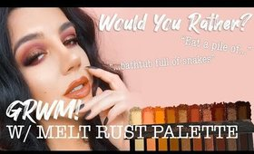 WOULD YOU RATHER grwm | Melt Rust Palette