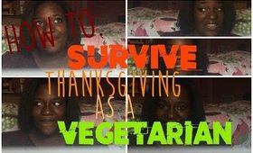 How To: SURVIVE THANKSGIVING AS A VEGETARIAN