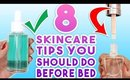 8 Skincare Tips You Should Be Doing Before Bed!