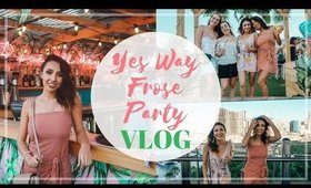 YES WAY FROSÉ PARTY VLOG! | Chloe Madison