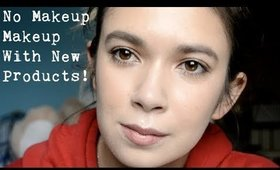No Makeup Makeup With New Products! | Alexis Danielle