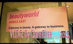 Vlog: Beautyworld Middle East 2014 l Clare Elise