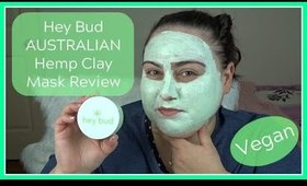 HEY BUD AUSTRALIAN HEMP CLAY MASK REVIEW/ First Impressions (VEGAN)