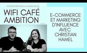 E-commerce et Marketing d'influence avec Christian Hamel