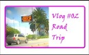 VLOG #02: ROAD TRIP ADVENTURE !!!!