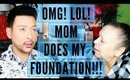 MOM DOES MY FOUNDATION FOR YOUTUBE !!!   mathias4makeup